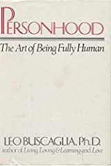 Personhood: The Art of Being Fully Human Kindle Edition