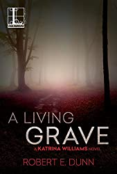 A Living Grave (A Katrina Williams Novel)