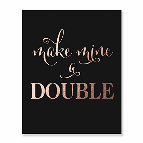 Make Mine A Double Rose Gold Foil Art Print Bar Cart Sign Wedding Reception Black Poster Drinks Party Decor 5 inches x 7 inches A23