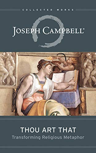 Thou Art That: Transforming Religious Metaphor (The Collected Works of Joseph Campbell) by Brilliance Audio