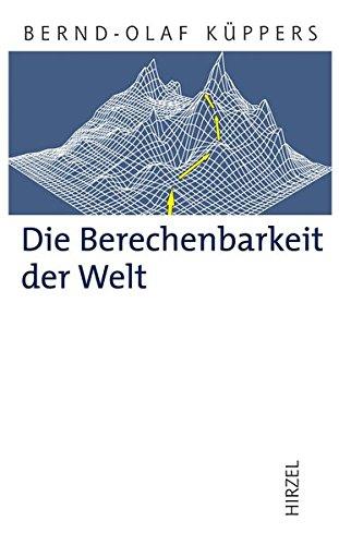 Die Berechenbarkeit der Welt: Grenzfragen der exakten Wissenschaften