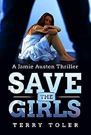 Save The Girls: A Jamie Austen Spy Thriller (THE JAMIE AUSTEN THRILLERS Book 1)