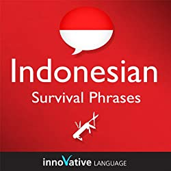 Learn Indonesian - Survival Phrases Indonesian, Volume 1: Lessons 1-30