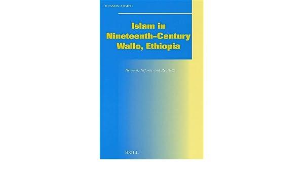 Islam in Nineteenth-Century Wallo, Ethiopia: Revival, Reform