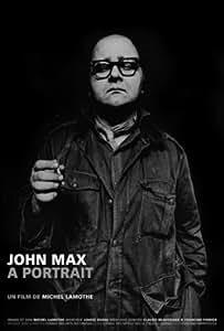 John Max A Portrait
