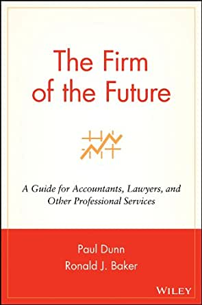 The Firm of the Future: A Guide for Accountants, Lawyers, and Other Professional Services (English Edition)