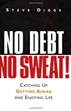 No Debt, No Sweat!: Catching Up, Getting Ahead, and Enjoying Life