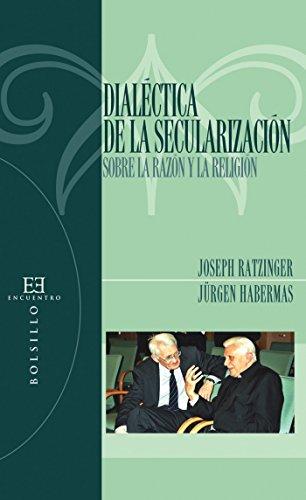 Dialéctica de la secularización: Sobre la razón y la religión (Bolsillo nº 72) (Spanish Edition)