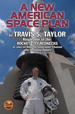 The Rocket City Rednecks' New American Space Plan(Paperback) - 2018 Edition (Rocket City Rednecks)