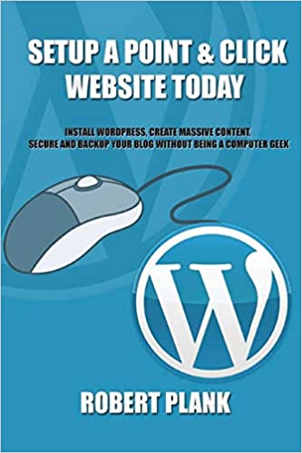 Setup a Point & Click Website Today: Install WordPress, Create