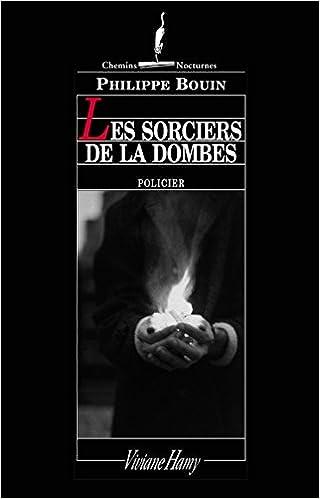 Les sorciers des Dombes - Bouin Philippe