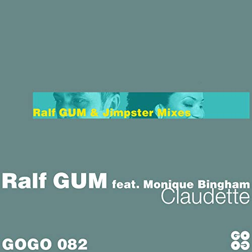 (Claudette (feat. Monique Bingham) [The Ralf GUM and Jimpster Mixes] [Explicit])
