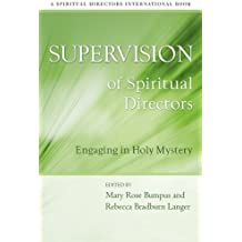 Supervision of Spiritual Directors: Engaging in Holy Mystery (Spiritual Directors International Books)