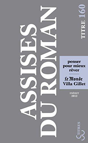 Les Assises du roman 2012: Penser pour mieux rêver (Titres t. 160) (French Edition)