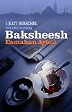 Baksheesh (A Kati Hirschel Istanbul Mystery)