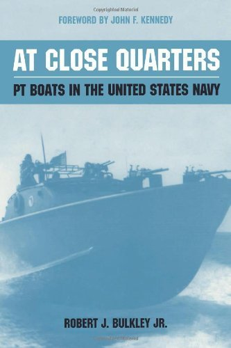 (At Close Quarters: PT Boats in the United States Navy by Robert J. Bulkley (2003-03-31) )