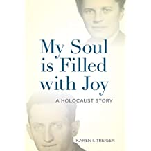 My Soul is Filled With Joy: A Holocaust Story