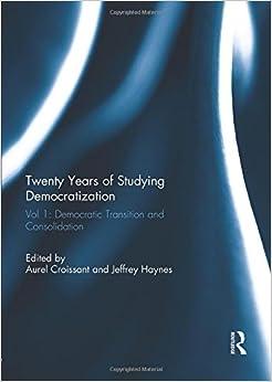 Twenty Years of Studying Democratization: Vol 1: Democratic Transition and Consolidation