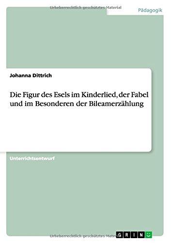 Die Figur des Esels im Kinderlied, der Fabel und im Besonderen der Bileamerzhlung (German Edition)