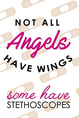 Not All Angels Have Wings Some Have Stethoscopes: Blank Lined Notebook Journal Diary Composition Notepad 120 Pages 6x9 Paperback ( Nurse Gift ) Band-Aid ()