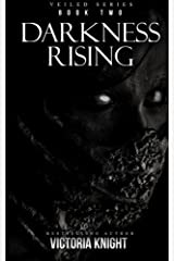 Darkness Rising (Veiled) (Volume 2) by Victoria Knight (2015-07-17) Paperback