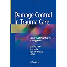 Damage Control in Trauma Care: An Evolving Comprehensive Team Approach
