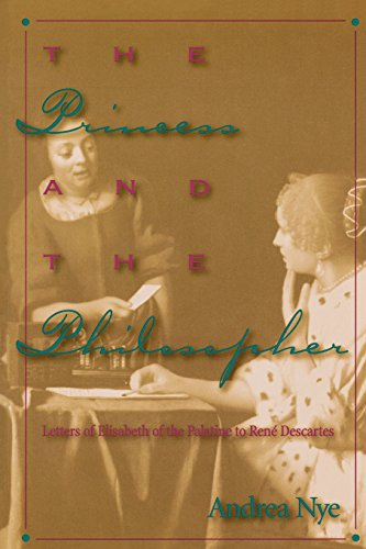 The Princess and the Philosopher: Letters of Elisabeth of the Palatine to Rene Descartes