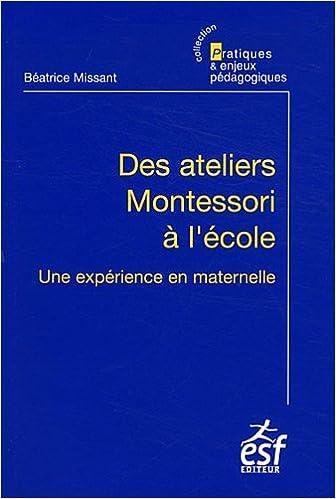 Téléchargement eBookStore: Des ateliers Montessori à l'école : Une expérience en maternelle PDF MOBI 271012405X