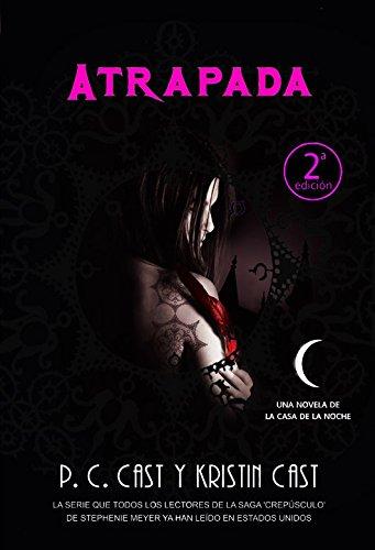 Atrapada / Hunted (La Casa De La Noche / a House of Night) (Spanish Edition)