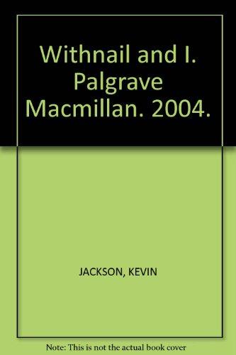 Withnail and I. Palgrave Macmillan. 2004.