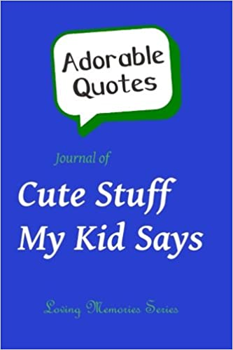 adorable quotes journal of cute stuff my kid says periwinkle