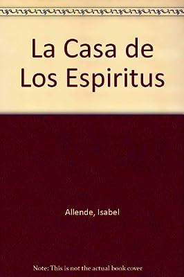 La Casa de Los Espiritus (Spanish Edition)
