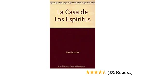 La Casa de Los Espiritus (Spanish Edition): Isabel Allende: 9789500720380: Amazon.com: Books