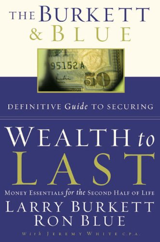 Read Online The Burkett & Blue Definitive Guide to Securing Wealth to Last: Money Essentials for the Second Half of Life ebook