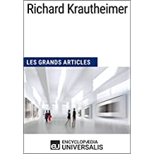 Richard Krautheimer: Les Grands Articles d'Universalis (French Edition)