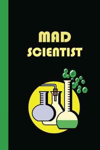Journal: Mad Scientist (Green and Black)  6x9 - GRAPH JOURNAL - Journal with graph paper pages, square grid pattern (Superheroes and Superstars Graph Journal Series)