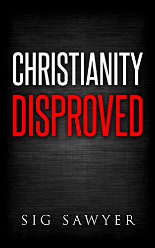Download PDF Christianity Disproved
