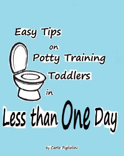 Easy Tips on Potty Training Toddlers in Less than One Day (Potty Train In One Day)