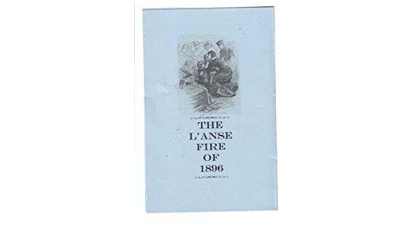 Image result for the l'anse fire of 1896
