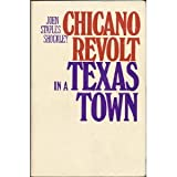 Chicano Revolt in a Texas Town, John S. Shockley, 0268005001