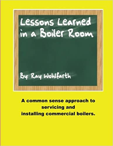 Lesson Learned in a Boiler Room: A common sense approach to ...