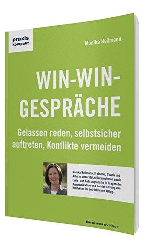 WIN-WIN-GESPRÄCHE: Gelassen reden, selbstsicher auftreten, Konflikte vermeiden (praxiskompakt)
