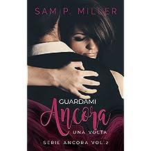 Guardami ancora una volta (Serie Ancora Vol. 2) (Italian Edition)