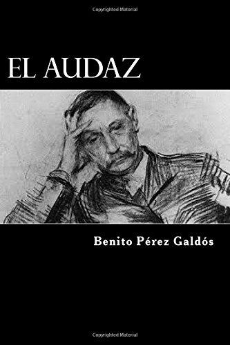 El Audaz  [Galdos, Benito Perez] (Tapa Blanda)