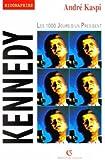 KENNEDY. Les 1000 jours d'un président