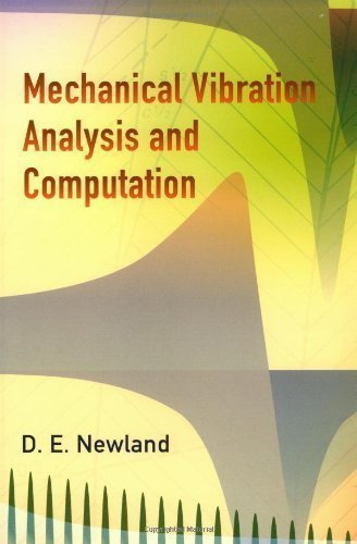 Mechanical Vibration Analysis and Computation 1st (first) , Repri Edition by Newland, D. E. published by Dover Publications Inc. (2006)