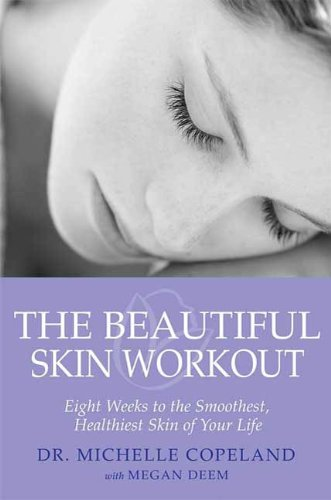 The Beautiful Skin Workout: Eight Weeks to the Smoothest, Healthiest Skin of Your ()