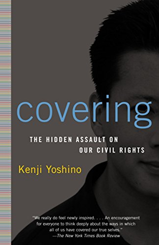 Covering: The Hidden Assault on Our Civil Rights