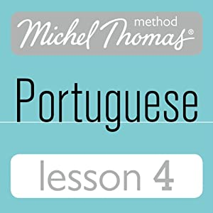Michel Thomas Beginner Portuguese, Lesson 4 Hörbuch