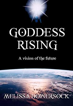 Goddess Rising by [Melissa Bowersock]